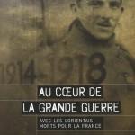 Au cœur de la grande guerre - Avec les Lorientais morts pour la France - Patrick Bollet