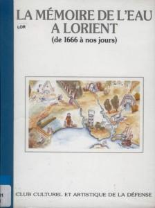 La mémoire de l'eau à Lorient - de 1666 à nos jours - Club Culturel et Artistique de la Défense