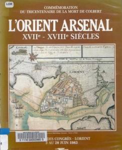 L'orient Arsenal - XVIIe - XVIII Siècles - Commémoration du tricentenaire de la mort de Colbert