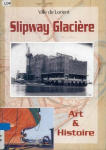 Slipway - Glacière - Ville de Lorient