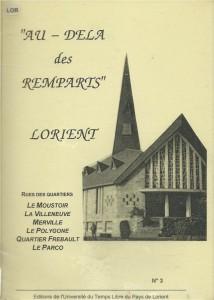 Au-delà des Remparts N°3 - Le Moustoir - La Villeneuve - Merville - Le Polygone - Quartier Frébault - Le Parco - Université du Temps Libre du Pays de Lorient