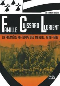 Famille Cuissard Lorient - La première mi-temps des Merlus, 1926-1939 - Jean François Cuissard