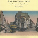 Les transports au pays de Lorient - Les cahiers du Faouëdic - A rebrousse-temps - Université du Temps Libre du Pays de Lorient