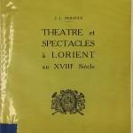Théatre et Spectacles à Lorient au XVIII Siècle