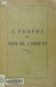 A propose du nom de Lorient - Louis Chaumeil