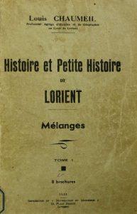 Histoire et petite histoire de Lorient - Louis Chaumeil