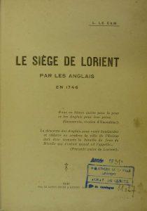 Le Siège de Lorient par les Anglais en 1746 - L. Le Cam
