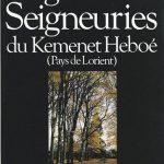 Seigneurs et Seigneuries du Kemenet Heboé - Pays de Lorient - Job Jaffré