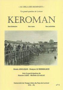 Un grand quartier de Lorient : Kéroman - Son histoire - Ses rues - Ses activités