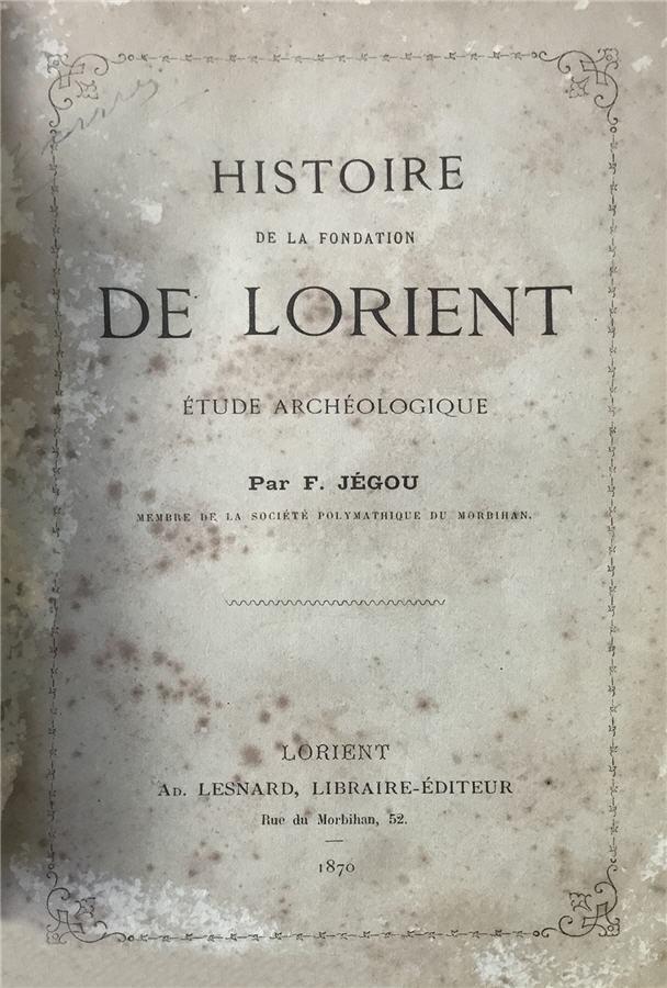Histoire de la fondation de Lorient - Etude Archeologique