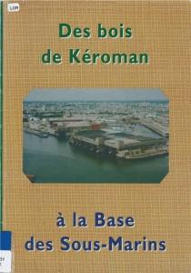 Des bois de Kéroman à la Base ses Sous-Marins