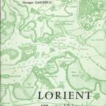 Lorient 300 ans d'histoire - Georges Gaigneux