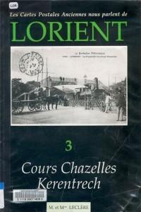 Les cartes postales anciennes nous parlent de Lorient - Volume 3 – Cours de Chazelles / Kerentrech – M. et Mme LECLERE
