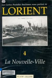 Les cartes postales anciennes nous parlent de Lorient - Volume 4 – La Nouvelle-Ville – M. et Mme LECLERE