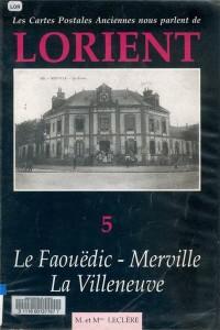 Les cartes postales anciennes nous parlent de Lorient - Volume 5 – Le Faouëdic / Merville / La Villeneuve – M. et Mme LECLERE