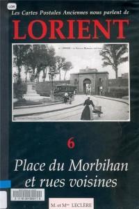 Les cartes postales anciennes nous parlent de Lorient - Volume 6 – Place du Morbihan et rues vosines – M. et Mme LECLERE
