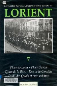 Les cartes postales anciennes nous parlent de Lorient - Volume 7 – Place St-Louis / Place Bisson / Cours de la Bôve / Rue de la Comédie / Cours des Quais et rues voisines – M. et Mme LECLERE