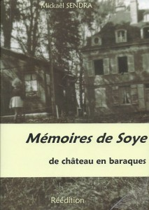 Mémoires de Soye - de château en baraques - Mickaël Sendra