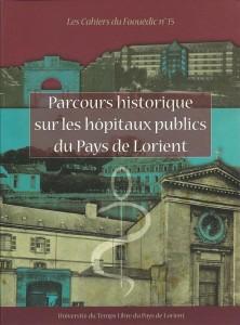 Parcours historique sur les hôpitaux publics du pays de Lorient - Les cahier du Faouëdic N°5 - Université du Temps Libre du Pays de Lorient