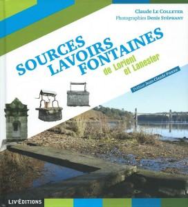 Sources, lavoirs, fontaines de Lorient et Lanester - Claude Le Colleter - Denis Stéphant